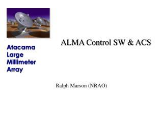 ALMA Control SW & ACS