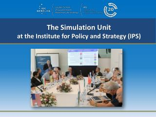 The Simulation Unit at the Institute for Policy and Strategy (IPS)