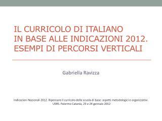 Il curricolo di italiano  in base alle Indicazioni 2012.  Esempi di percorsi verticali