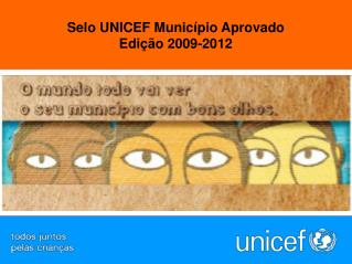 Selo UNICEF Munic�pio Aprovado Edi��o 2009-2012