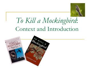 To Kill a Mockingbird : Context and Introduction