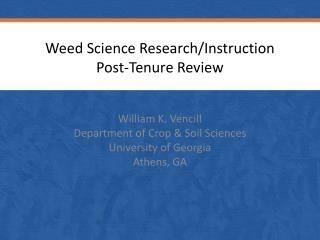 Weed Science Research/Instruction Post-Tenure Review