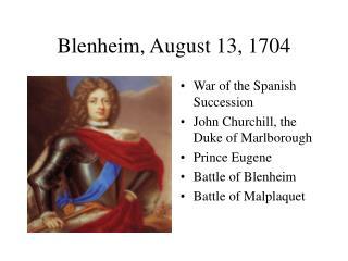 Blenheim, August 13, 1704
