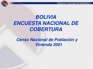 BOLIVIA ENCUESTA NACIONAL DE COBERTURA
