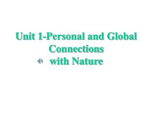 Unit 1-Personal and Global Connections  with Nature
