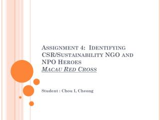 Assignment 4:  Identifying CSR/Sustainability NGO and NPO Heroes Macau Red Cross