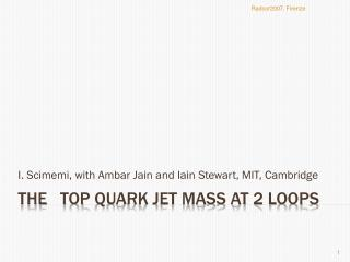The  top  quark jet mass  at 2 loops