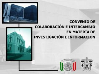 CONVENIO DE COLABORACI�N E INTERCAMBIO  EN MATERIA DE  INVESTIGACI�N E INFORMACI�N