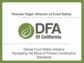 Global Food  Safety  Initiative Navigating  the Maze of Product Certification Standards