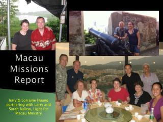 Macau Missions Report