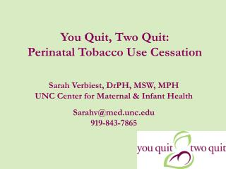 You Quit, Two Quit:  Perinatal Tobacco Use Cessation