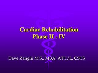 Cardiac Rehabilitation Phase II - IV