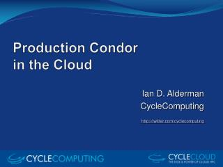 Production Condor  in the Cloud