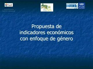 Propuesta de  indicadores económicos  con enfoque de género