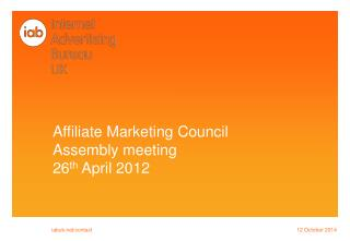 Affiliate Marketing Council  Assembly meeting 26 th  April 2012