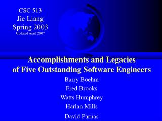 CSC 513 Jie Liang Spring 2003 Updated April 2007