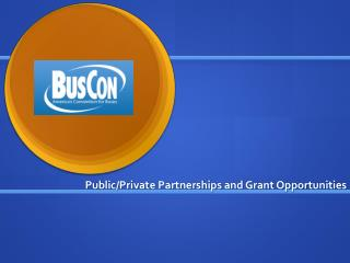 Public/Private Partnerships and Grant Opportunities