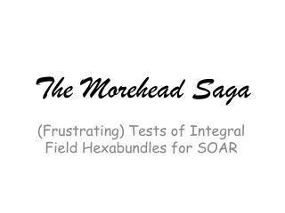 The Morehead Saga