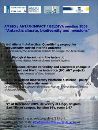 AMBIO / ANTAR-IMPACT / BELDIVA meeting 2009  �Antarctic climate, biodiversity and invasions�