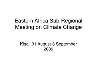 Eastern Africa Sub-Regional Meeting on Climate Change