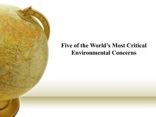 Five of the World's Most Critical Environmental Concerns