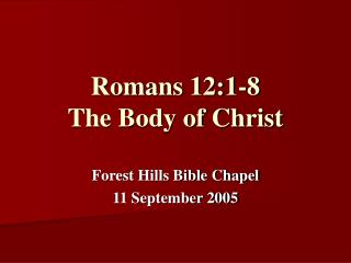 Romans 12:1-8 The Body of Christ