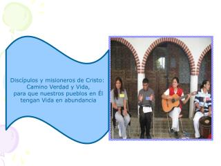 Discípulos y misioneros de Cristo:  Camino Verdad y Vida,  para que nuestros pueblos en Él