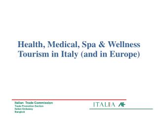 Health, Medical, Spa & Wellness Tourism in Italy (and in Europe)