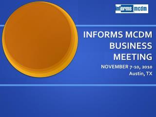 INFORMS MCDM BUSINESS MEETING