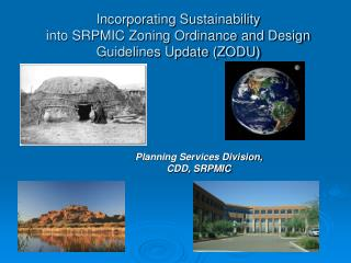 Incorporating Sustainability  into SRPMIC Zoning Ordinance and Design Guidelines Update (ZODU)