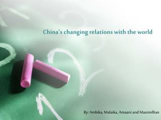 China�s changing relations with the world