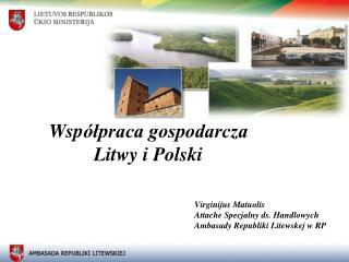Wsp ółpraca gospodarcza  Litwy i Polski