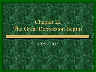 Chapter 22 The Great Depression Begins