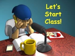 Let's Start Class!