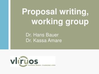 Proposal writing ,  working group