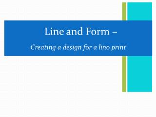 Line and Form – Creating a design for a lino print