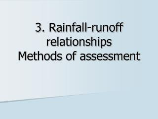 3.  Rainfall-runoff relationships Methods of assessment