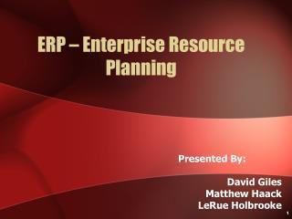ERP � Enterprise Resource Planning