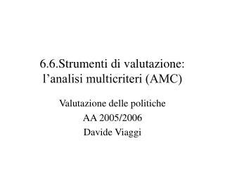 6.6.Strumenti di valutazione: l'analisi multicriteri (AMC)
