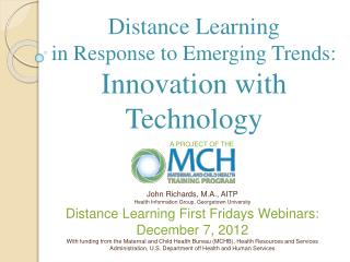 Distance Learning  in Response to Emerging Trends: Innovation with Technology