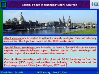 Special Focus Workshops/ Short  Courses