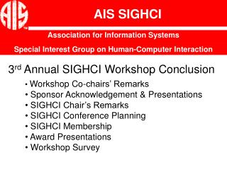 3 rd  Annual SIGHCI Workshop Conclusion
