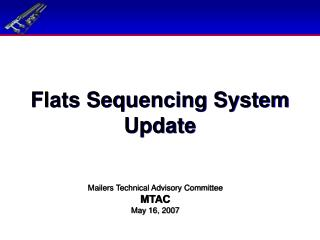 Flats Sequencing System Update
