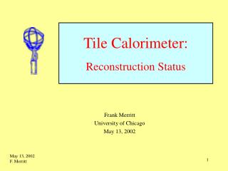Tile Calorimeter: Reconstruction Status