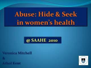 Abuse: Hide & Seek     in women�s health