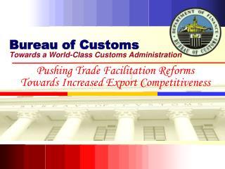 Bureau of Customs Towards a World-Class Customs Administration