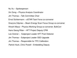Nu  Xu  � Spokesperson Xin Dong � Physics Analysis Coordinator Jim Thomas � Talk Committee Chair