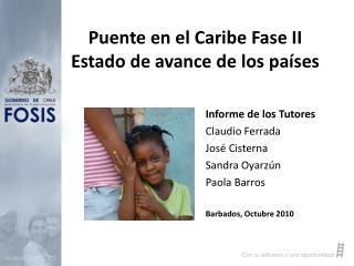 Puente en el Caribe Fase II Estado de avance de los países