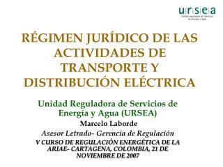 RÉGIMEN JURÍDICO DE LAS ACTIVIDADES DE TRANSPORTE Y DISTRIBUCIÓN ELÉCTRICA