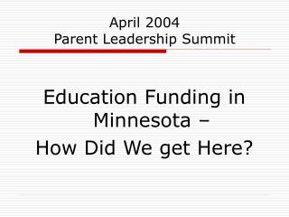 April 2004 Parent Leadership Summit